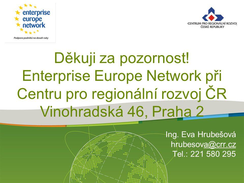 Ing. Eva Hrubešová hrubesova@crr.cz Tel.: 221 580 295 Děkuji za pozornost.
