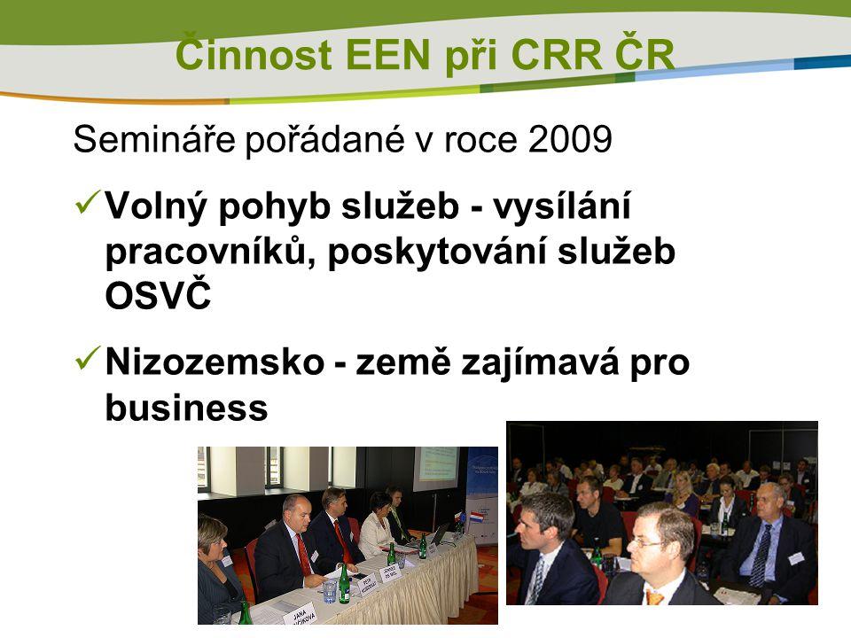 Semináře pořádané v roce 2009 Volný pohyb služeb - vysílání pracovníků, poskytování služeb OSVČ Nizozemsko - země zajímavá pro business Činnost EEN při CRR ČR
