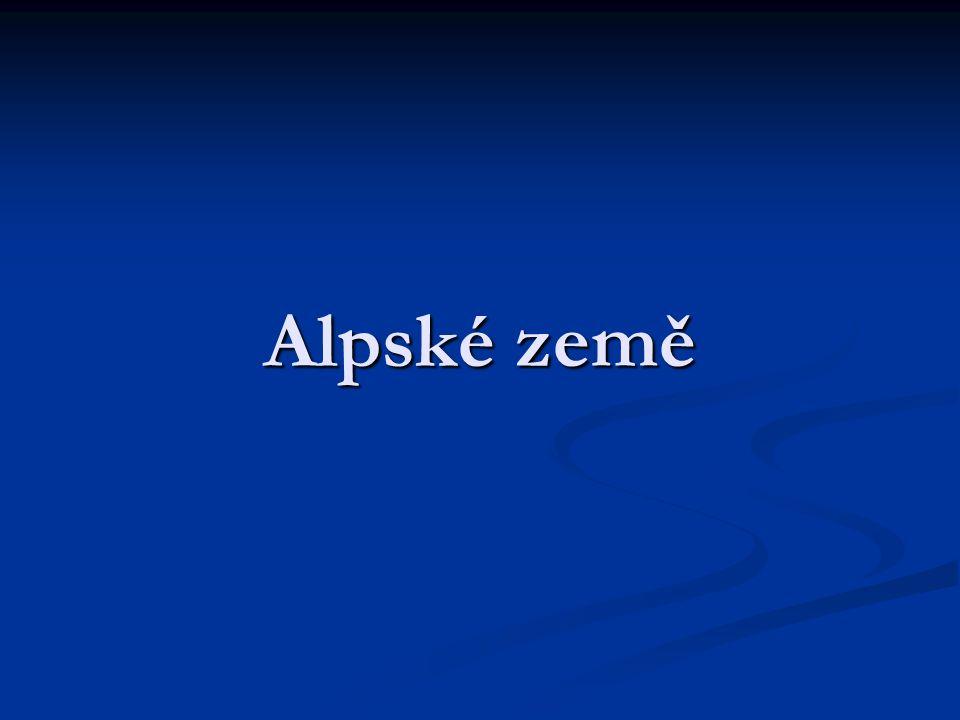 Mezi alpské země patří: Rakousko Rakousko Švýcarsko Švýcarsko Lichtenštejnsko Lichtenštejnsko