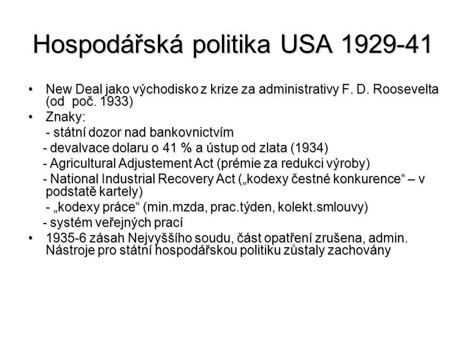 Hospodářská politika USA 1929-41 New Deal jako východisko z krize za administrativy F. D. Roosevelta (od poč. 1933)New Deal jako východisko z krize za