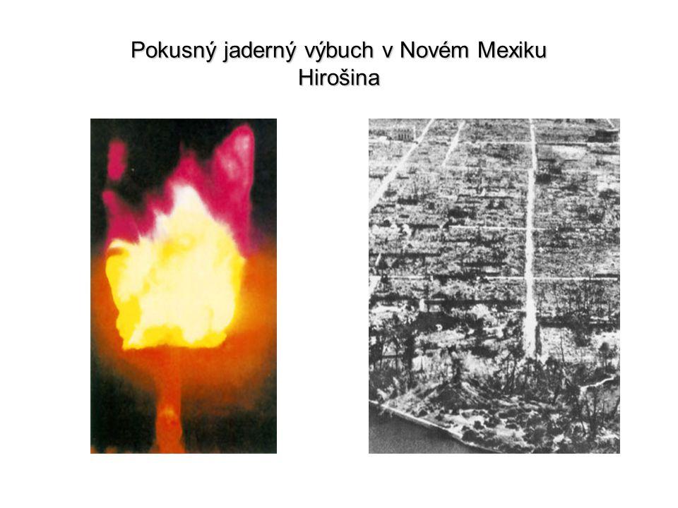 Pokusný jaderný výbuch v Novém Mexiku Hirošina