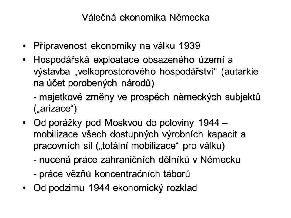 Válečná ekonomika Německa Připravenost ekonomiky na válku 1939Připravenost ekonomiky na válku 1939 Hospodářská exploatace obsazeného území a výstavba