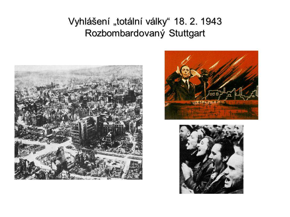 """Vyhlášení """"totální války"""" 18. 2. 1943 Rozbombardovaný Stuttgart"""