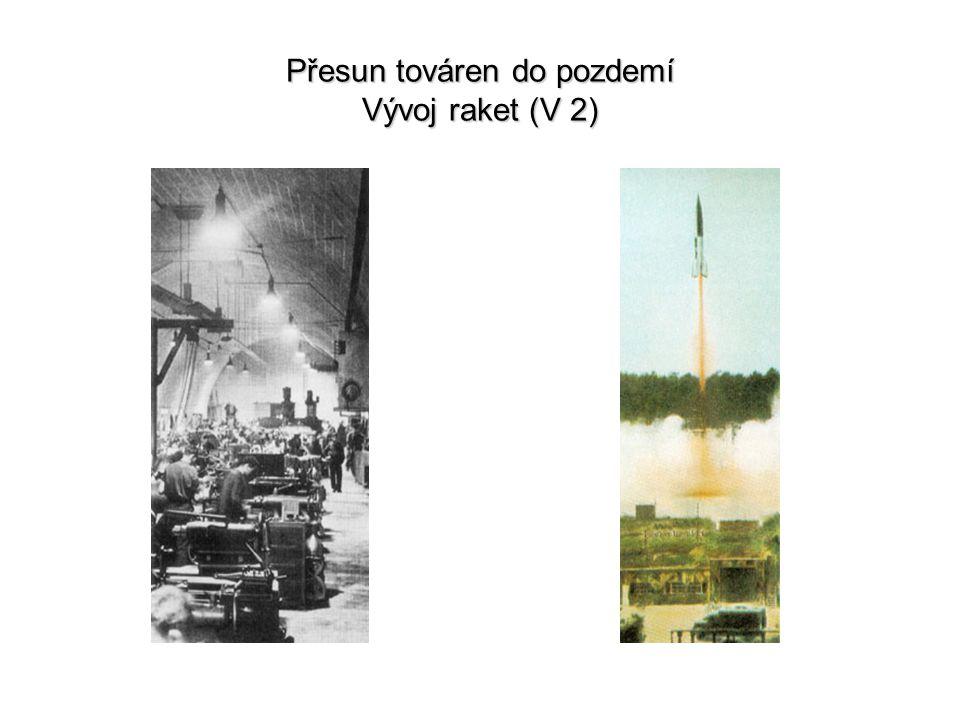 Přesun továren do pozdemí Vývoj raket (V 2)