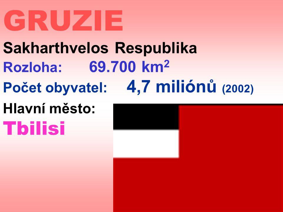 GRUZIE Sakharthvelos Respublika Rozloha: 69.700 km 2 Počet obyvatel: 4,7 miliónů (2002) Hlavní město: Tbilisi