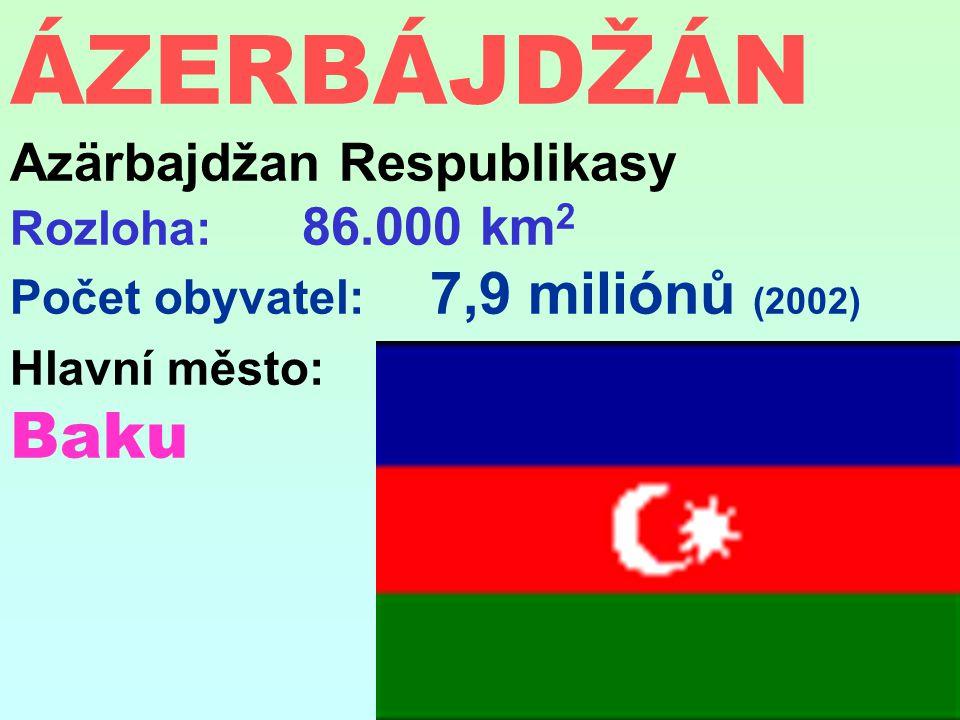 ÁZERBÁJDŽÁN Azärbajdžan Respublikasy Rozloha: 86.000 km 2 Počet obyvatel: 7,9 miliónů (2002) Hlavní město: Baku