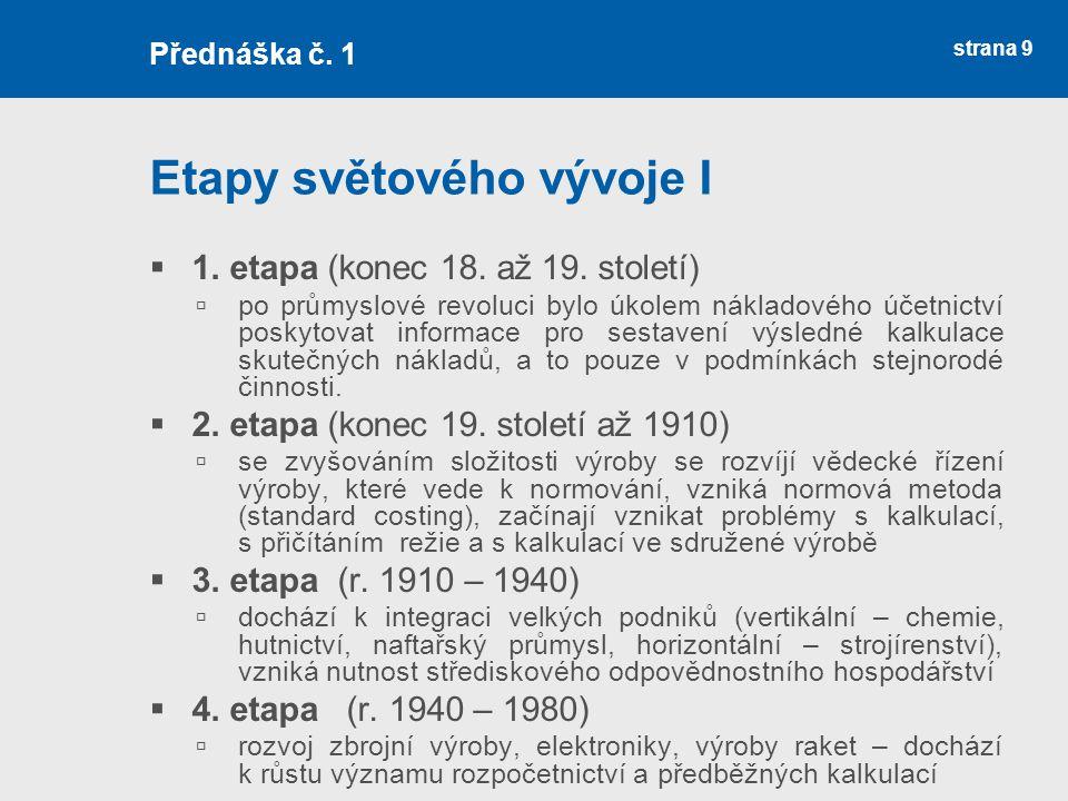 strana 10 Etapy světového vývoje II  5.etapa (po r.
