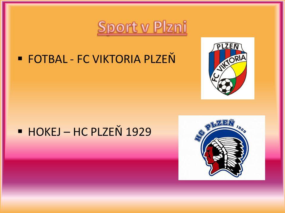  FOTBAL - FC VIKTORIA PLZEŇ  HOKEJ – HC PLZEŇ 1929
