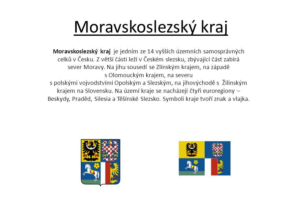 Moravskoslezský kraj Moravskoslezský kraj je jedním ze 14 vyšších územních samosprávných celků v Česku. Z větší části leží v Českém slezsku, zbývající