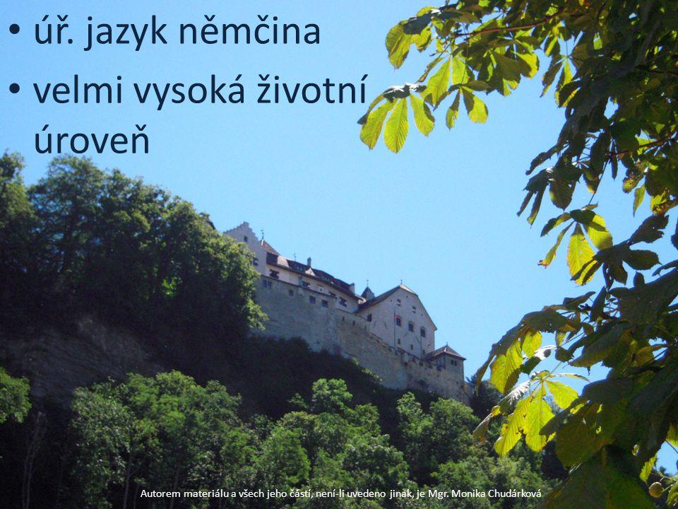 úř. jazyk němčina velmi vysoká životní úroveň Autorem materiálu a všech jeho částí, není-li uvedeno jinak, je Mgr. Monika Chudárková