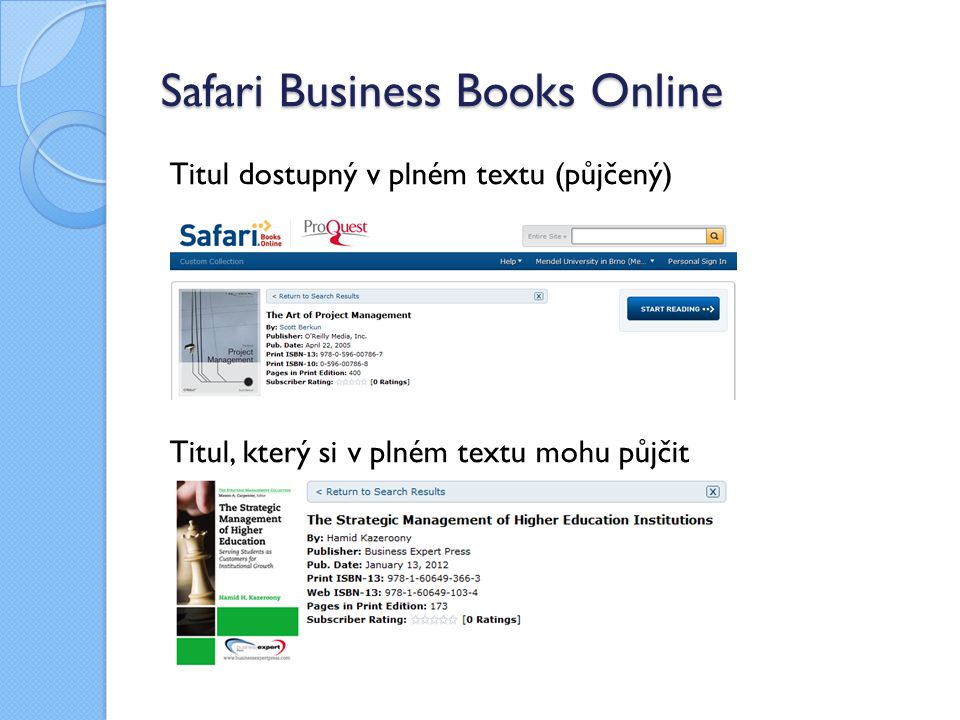 Safari Business Books Online Titul dostupný v plném textu (půjčený) Titul, který si v plném textu mohu půjčit