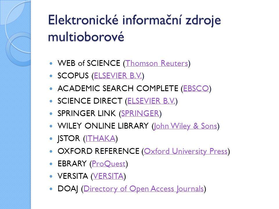 Elektronické informační zdroje multioborové WEB of SCIENCE (Thomson Reuters)Thomson Reuters SCOPUS (ELSEVIER B.V.)ELSEVIER B.V. ACADEMIC SEARCH COMPLE