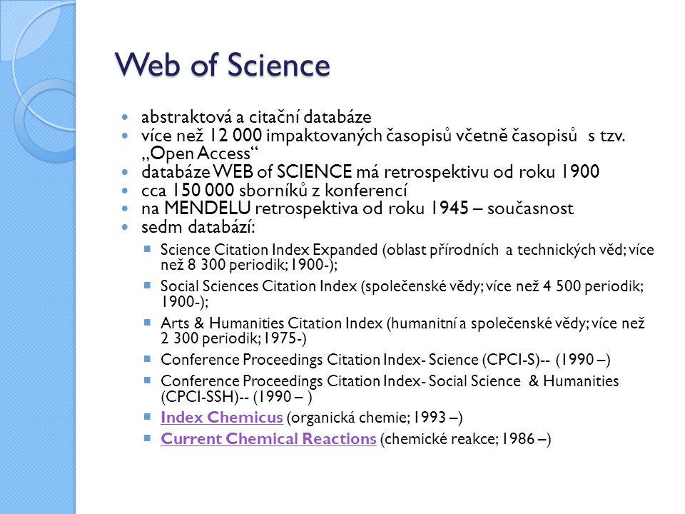 """Web of Science abstraktová a citační databáze více než 12 000 impaktovaných časopisů včetně časopisů s tzv. """"Open Access"""" databáze WEB of SCIENCE má r"""