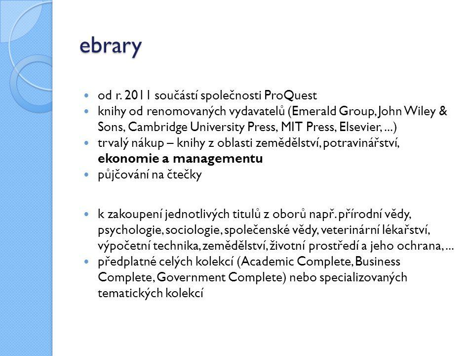 ebrary od r. 2011 součástí společnosti ProQuest knihy od renomovaných vydavatelů (Emerald Group, John Wiley & Sons, Cambridge University Press, MIT Pr