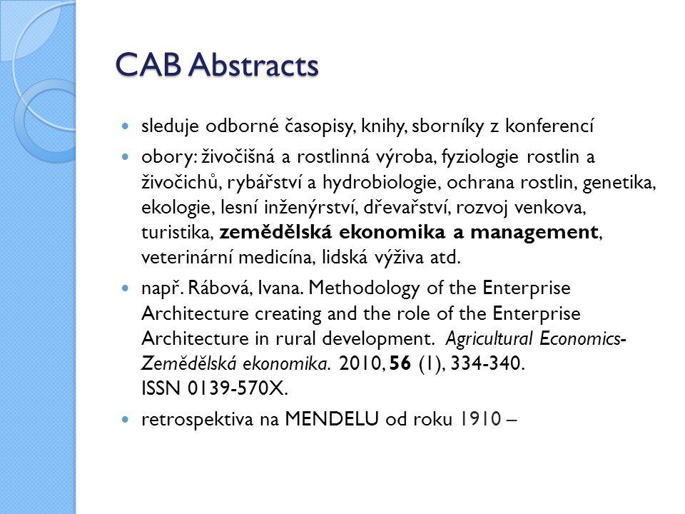 CAB Abstracts sleduje odborné časopisy, knihy, sborníky z konferencí obory: živočišná a rostlinná výroba, fyziologie rostlin a živočichů, rybářství a
