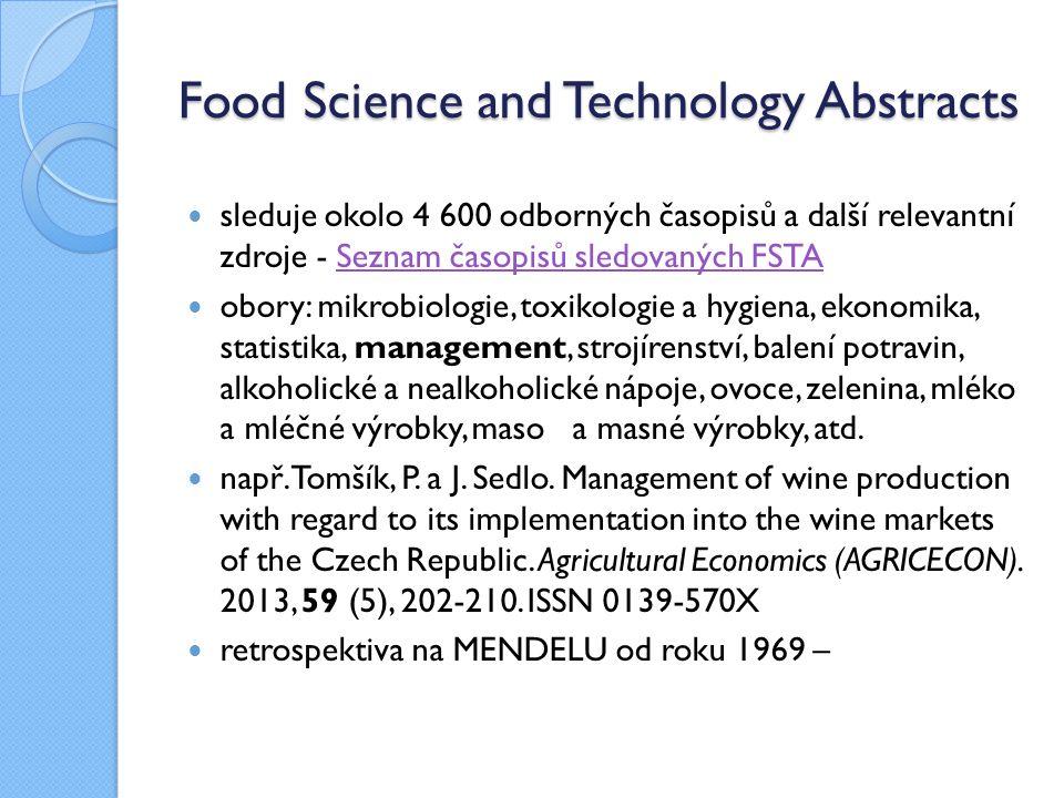 Food Science and Technology Abstracts sleduje okolo 4 600 odborných časopisů a další relevantní zdroje - Seznam časopisů sledovaných FSTASeznam časopi