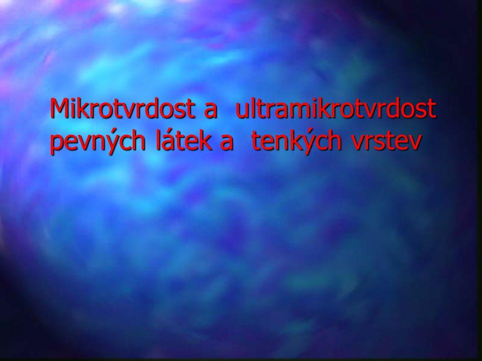 Mikrotvrdost a ultramikrotvrdost pevných látek a tenkých vrstev