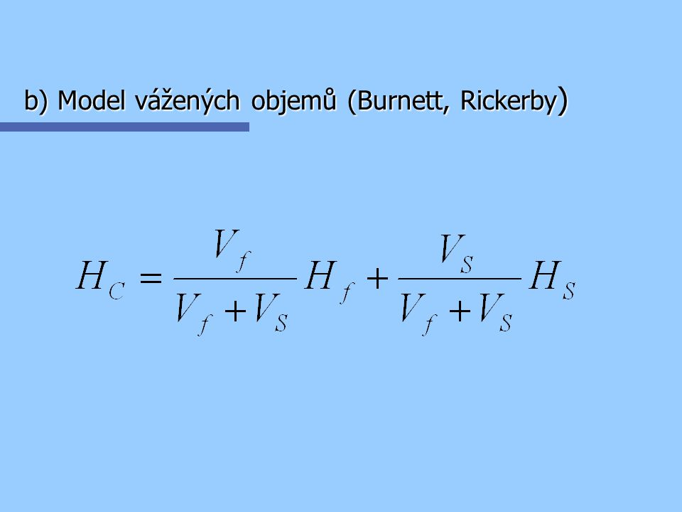 b) Model vážených objemů (Burnett, Rickerby )