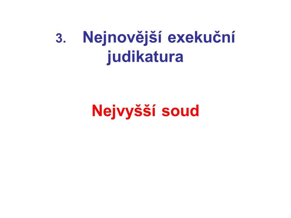 3. Nejnovější exekuční judikatura Nejvyšší soud