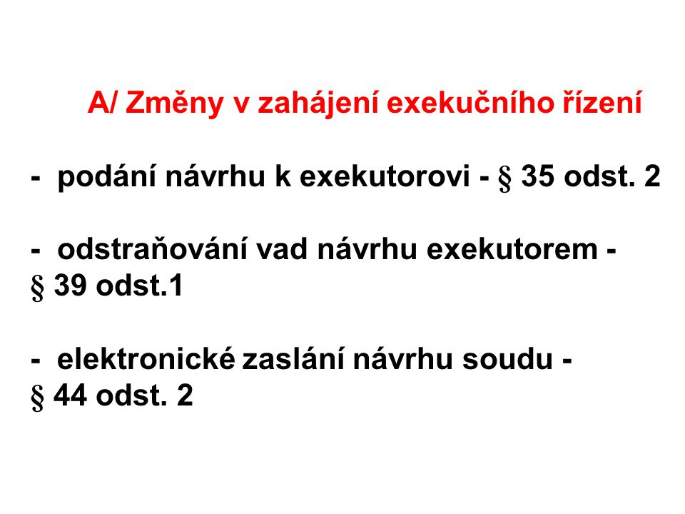 9.Změny orgánů Exekutorské komory - změny ve složení orgánů - § 8 písm.