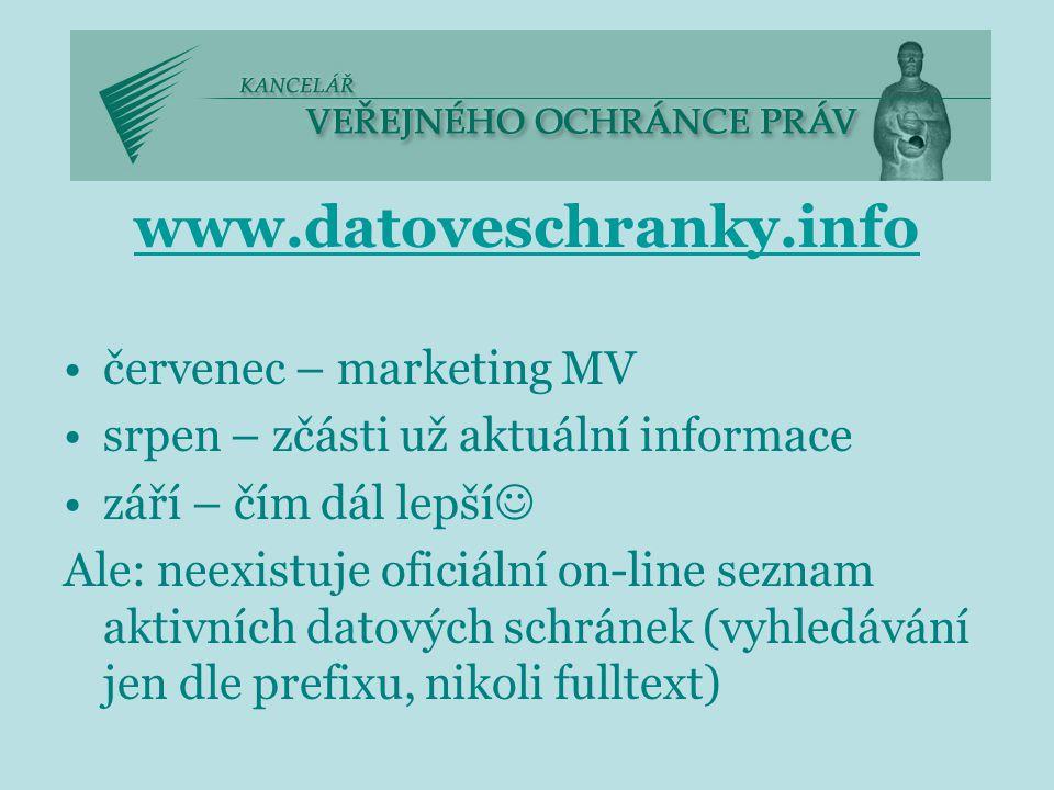 www.datoveschranky.info červenec – marketing MV srpen – zčásti už aktuální informace září – čím dál lepší Ale: neexistuje oficiální on-line seznam aktivních datových schránek (vyhledávání jen dle prefixu, nikoli fulltext)