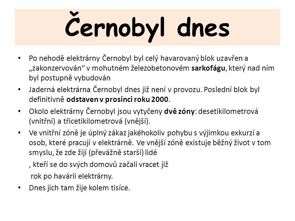 """Černobyl dnes Po nehodě elektrárny Černobyl byl celý havarovaný blok uzavřen a """"zakonzervován"""" v mohutném železobetonovém sarkofágu, který nad ním byl"""