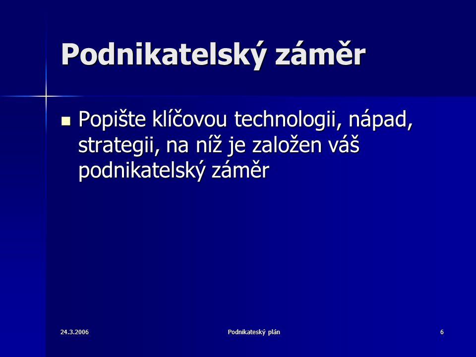 24.3.2006Podnikateský plán7 Konkurence Popis konkurentů.