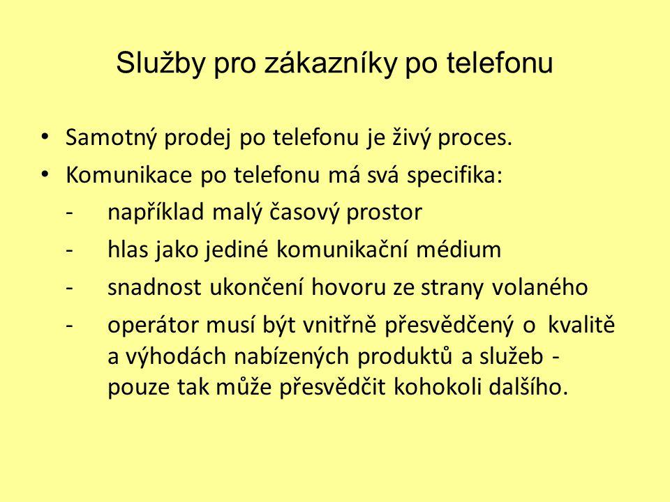 Služby pro zákazníky po telefonu Samotný prodej po telefonu je živý proces.