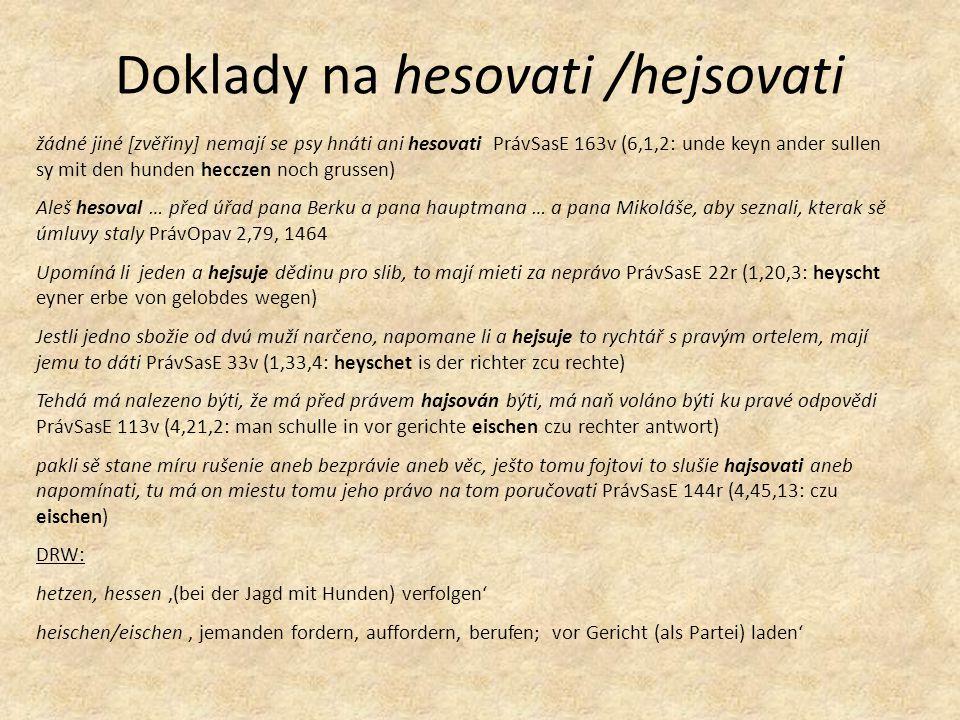 Situace ve střední češtině (na základě Lexikální databáze humanistické a barokní češtiny ) hesovati – 'štvát' střč.