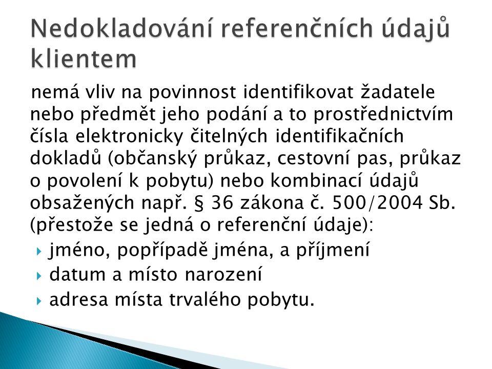 nemá vliv na povinnost identifikovat žadatele nebo předmět jeho podání a to prostřednictvím čísla elektronicky čitelných identifikačních dokladů (obča