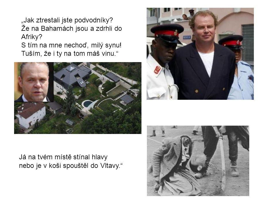 "Však v tom je Václav zarazí. ""Máte občanské průkazy ""Mám svoje slovo, a co je víc."