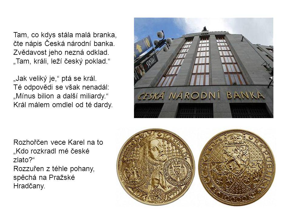 Dějství čtvrté: Praha, Prašná brána Do Prahy vešli časně zrána tam co dnes stojí Prašná brána.