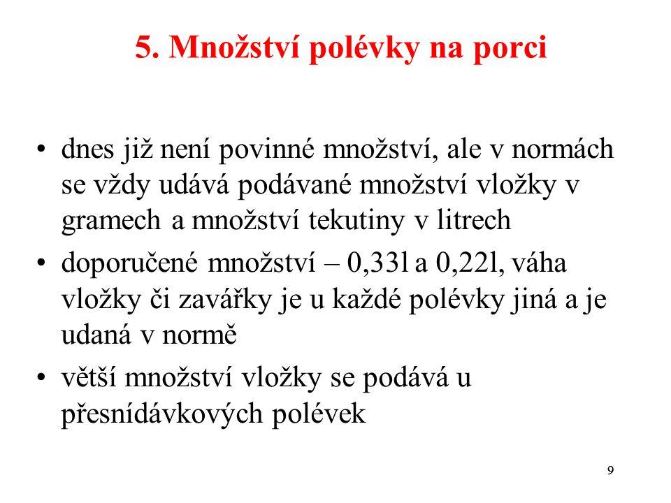 Literatura SEDLÁČKOVÁ, H.,OTOUPAL,P., Technologie přípravy pokrmů 1.