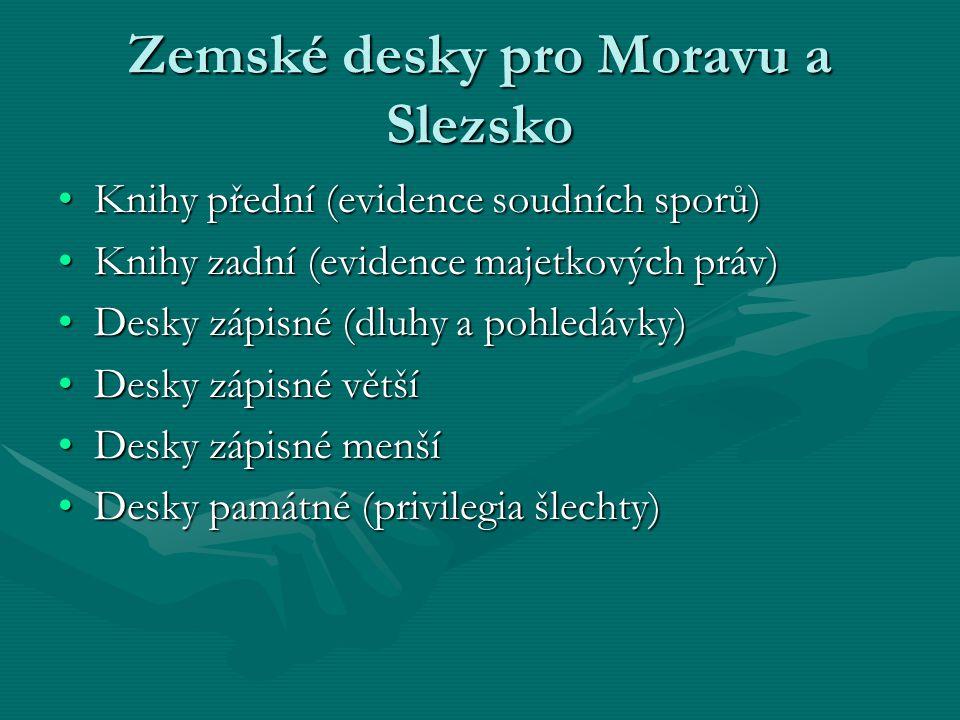 Zemské desky pro Moravu a Slezsko Knihy přední (evidence soudních sporů)Knihy přední (evidence soudních sporů) Knihy zadní (evidence majetkových práv)