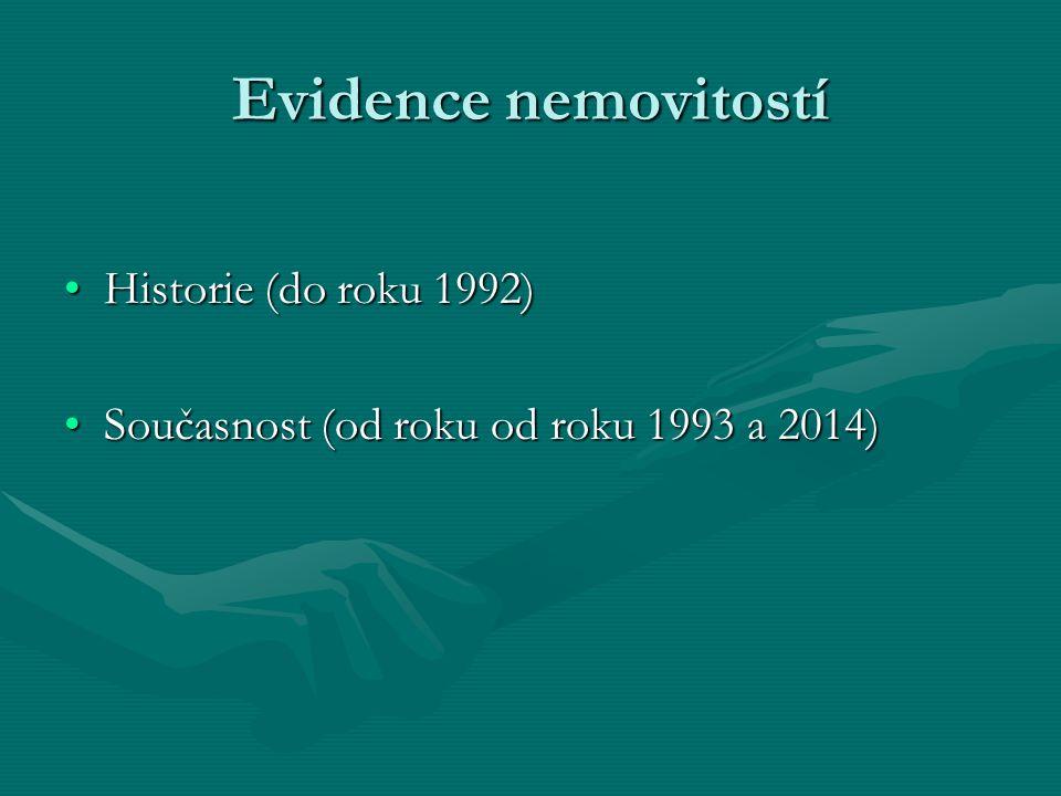 Evidence nemovitostí Historie (do roku 1992)Historie (do roku 1992) Současnost (od roku od roku 1993 a 2014)Současnost (od roku od roku 1993 a 2014)