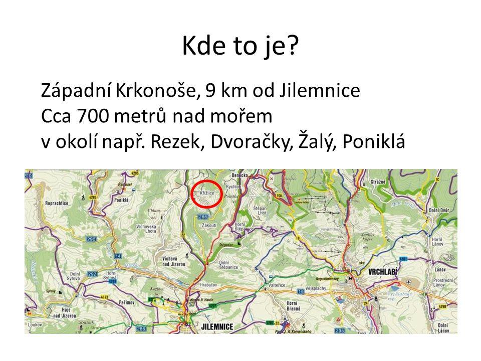 Kde to je.Západní Krkonoše, 9 km od Jilemnice Cca 700 metrů nad mořem v okolí např.