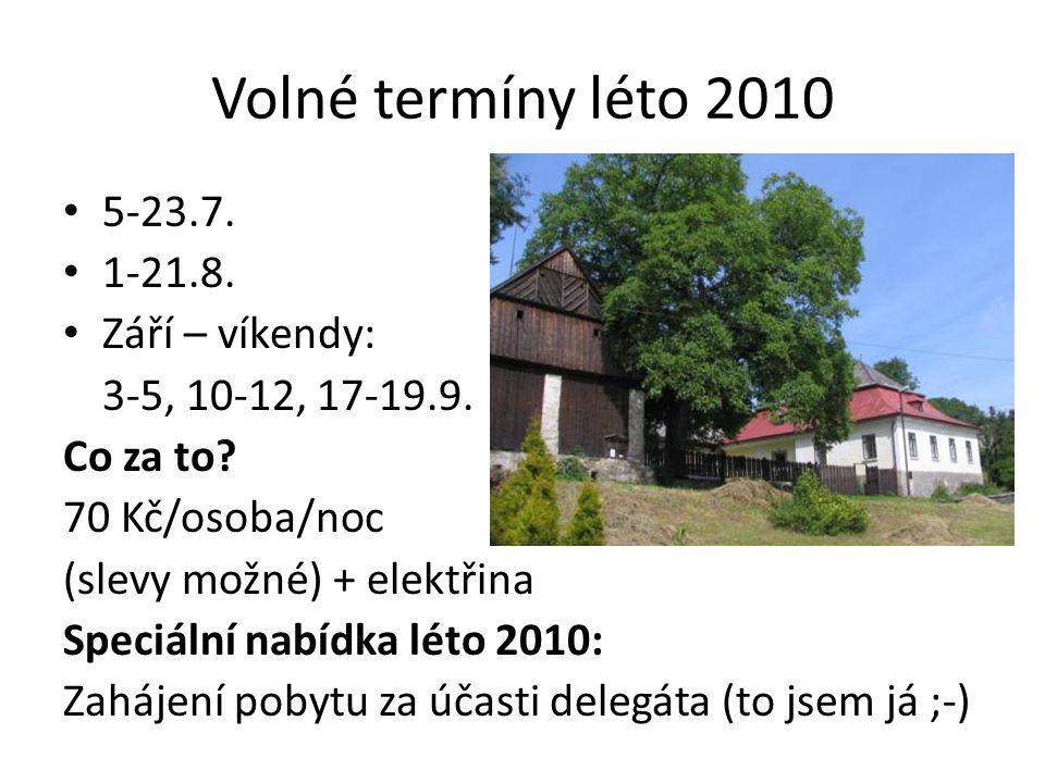 Volné termíny léto 2010 5-23.7.1-21.8. Září – víkendy: 3-5, 10-12, 17-19.9.