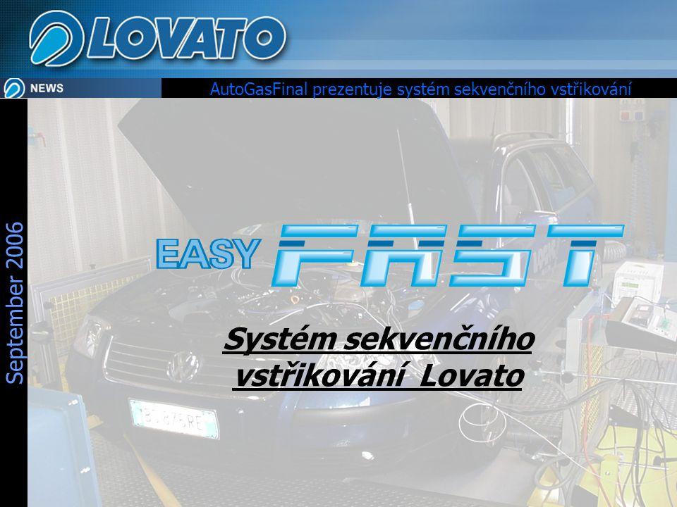 September 2006 Systém sekvenčního vstřikování Lovato AutoGasFinal prezentuje systém sekvenčního vstřikování