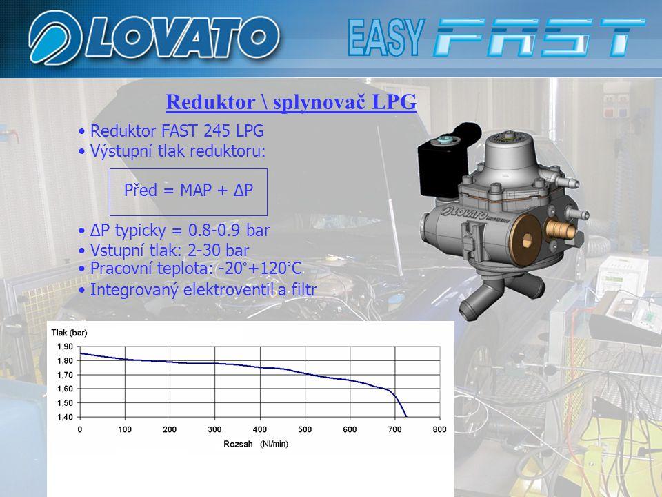 Reduktor FAST 245 LPG Výstupní tlak reduktoru: Před = MAP + ΔP ΔP typicky = 0.8-0.9 bar Vstupní tlak: 2-30 bar Pracovní teplota: -20°+120°C Integrovaný elektroventil a filtr Reduktor \ splynovač LPG