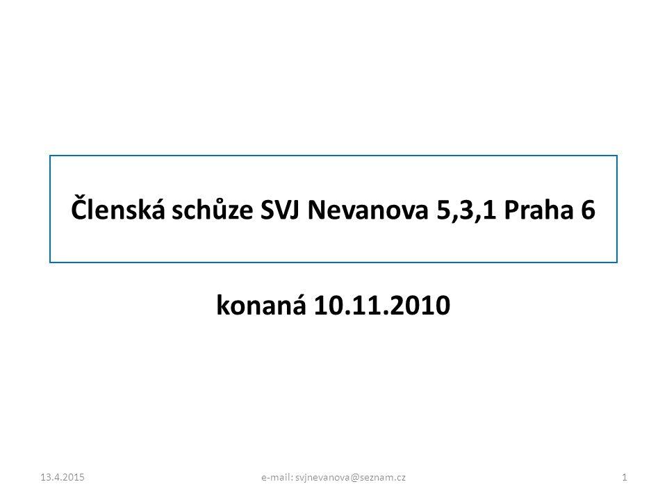 Členská schůze SVJ Nevanova 5,3,1 Praha 6 konaná 10.11.2010 13.4.20151e-mail: svjnevanova@seznam.cz