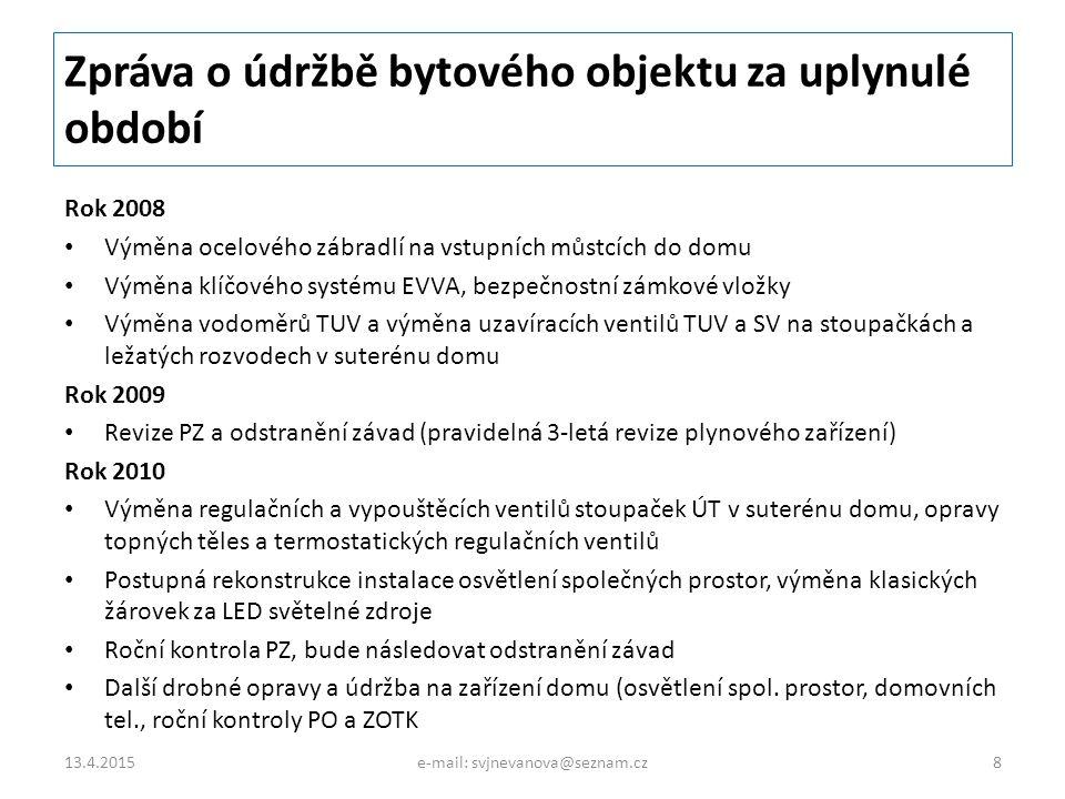 Plán údržby na další období Objekt:SVJ Nevanova 5,3,1, Praha 6 Adresa:Nevanova 1049/1, Praha 6 - Řepy, 163 00 PŘEDBĚŽNÝ BUDGET DOMU A SPOL.