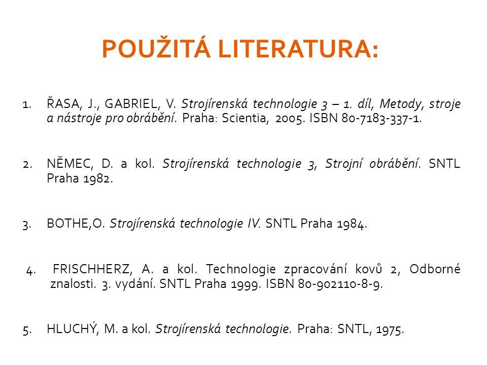 1.ŘASA, J., GABRIEL, V.Strojírenská technologie 3 – 1.
