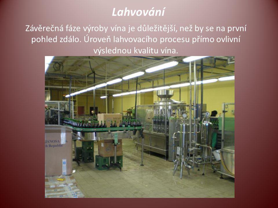 Lahvování Závěrečná fáze výroby vína je důležitější, než by se na první pohled zdálo. Úroveň lahvovacího procesu přímo ovlivní výslednou kvalitu vína.
