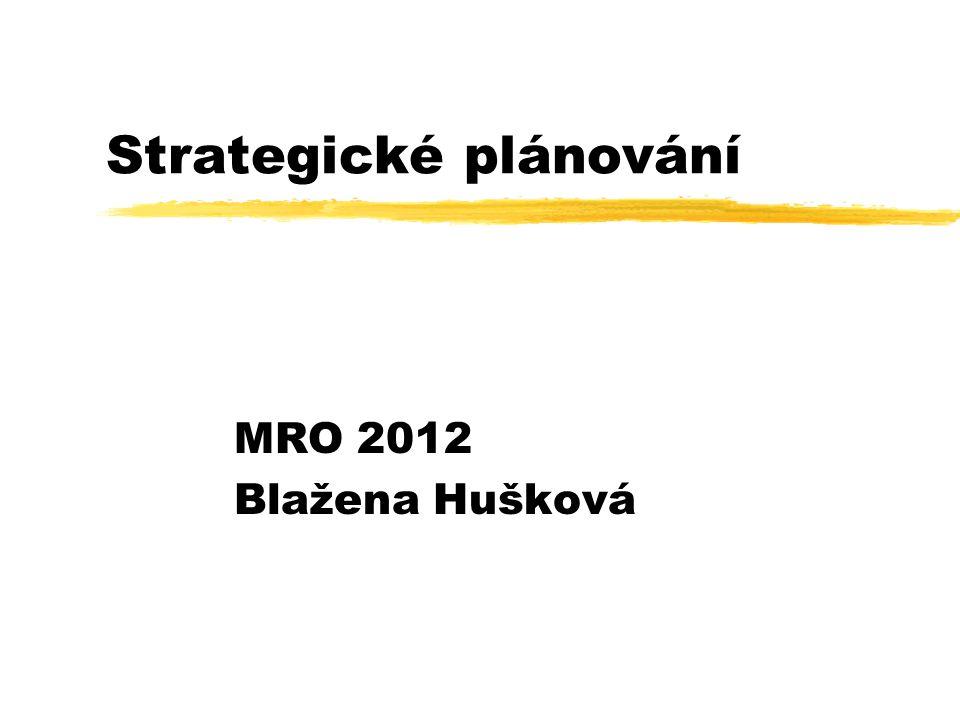 Strategické plánování MRO 2012 Blažena Hušková