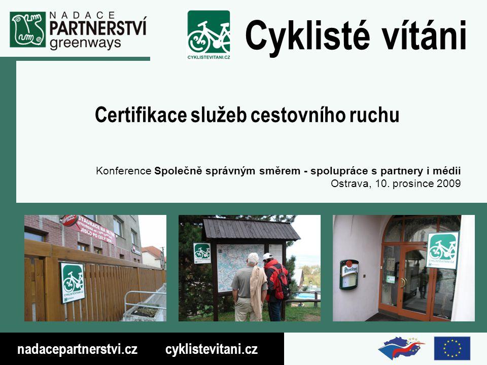 nadacepartnerstvi.cz cyklistevitani.cz Cyklisté vítáni Děkuji za pozornost!