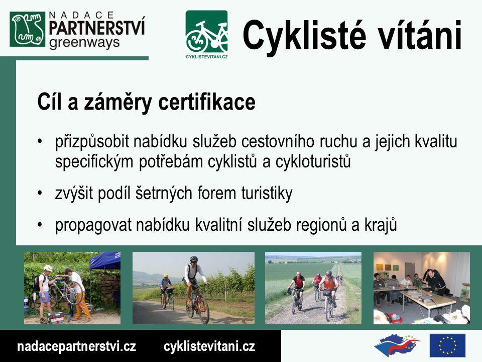 nadacepartnerstvi.cz cyklistevitani.cz Cyklisté vítáni Provádění certifikace: Hodnotitelé