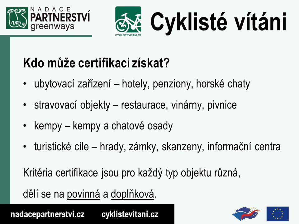 nadacepartnerstvi.cz cyklistevitani.cz Cyklisté vítáni Jak propagujeme certifikované objekty.