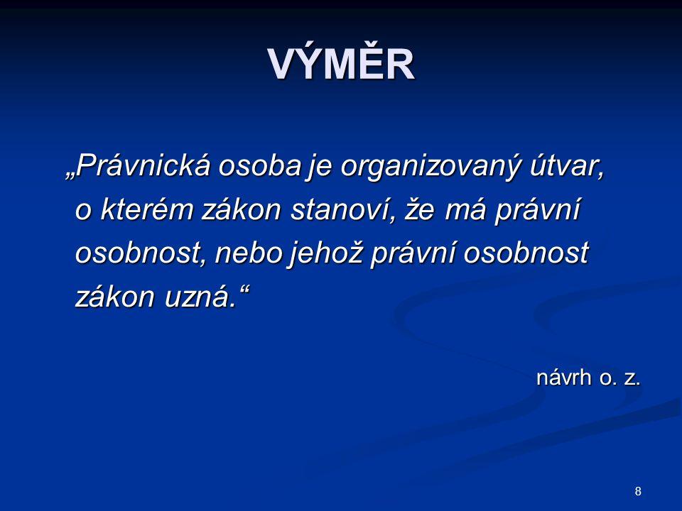 29 JEDNATELSKÉ PRÁVO 1.statutární orgány 2. zaměstnanci nebo členové: a.