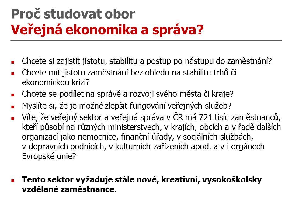 Proč studovat obor Veřejná ekonomika a správa.