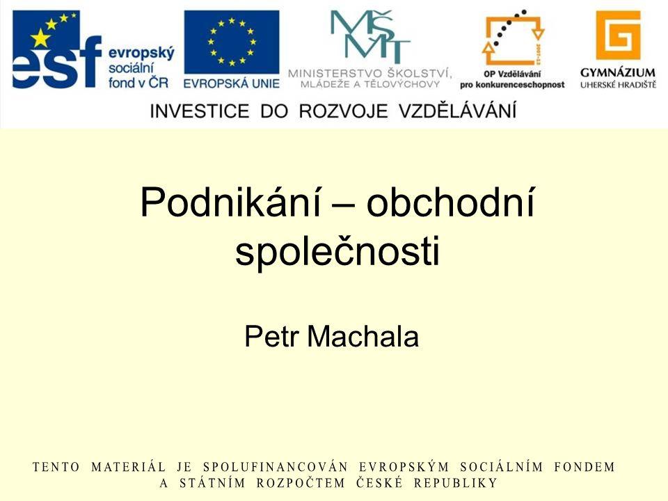 Podnikání – obchodní společnosti Petr Machala